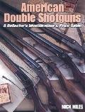 American Double Shotguns : A Collector's Identification and Price Guide