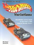 Ultimate Guide to Hot Wheels Variations Identification and Price Guide to More Than 2,000 Co...