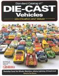 Standard Catalog of Die-Cast Vehicles Identification and Values