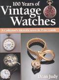 100 Years of Vintage Watches A Collector's Identification and Price Guide