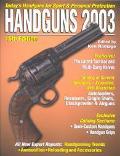 Handguns 2003 Today's Handguns for Sport & Personal Protection