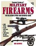 Standard Catalog of Military Firearms The Collector's Price and Reference Guide, 1870 to the...