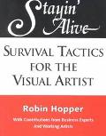 Staying Alive Survival Tactics for the Visual Artist