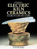 Electric Kiln Ceramics A Guide to Clays and Glazes
