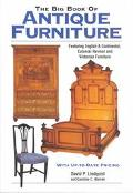 Big Book of Antique Furniture Featuring English & Continental, Colonial Revival, and Victori...