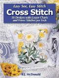 Easy See, Easy Stitch Cross Stitch 45 Designs With Larger Charts And Fewer Stitches Per Inch