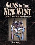 Guns Of The New West a Close-Up Look at Modern Replica Firearms