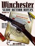 Winchester Slide-Action Rifles volumes i & ii