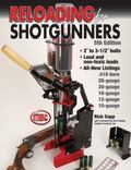 Reloading For Shotgunners Complete How and Why of Shotshell Reloading for Hunters and Compet...