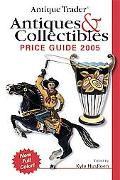 Antique Trader Antiques & Collectibles Price Guide 2005