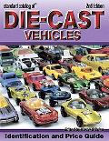 Standard Catalog Of Die-cast Vehicles Identification And Price Guide