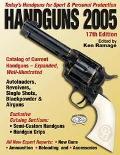 Handguns 2005 Today's Handguns for Sport & Personal Protection
