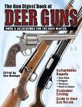 Gun Digest Book of Deer Guns Arms & Accessories for the Deer Hunter