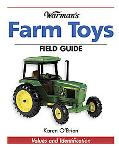 Warman's Farm Toys Field Guide Values And Identification