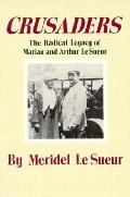 Crusaders The Radical Legacy of Marian and Arthur Le Sueur
