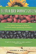 Buffalo Bird Woman's Garden Agriculture of the Hidatsa Indians