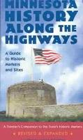 Minnesota History Along the Highways A Guide to Historic Markers and Sites