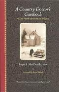 Country Doctor's Casebook Tales from the North Woods