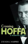 Crossing Hoffa A Teamster's Story