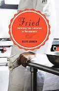 Fried: Surviving Two Centuries in Restaurants