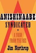 Anishinaabe Syndicated : A View from the Rez