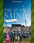 St. Paul Saints : Baseball in the Capital City