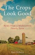 Crops Look Good : News from a Midwestern Family Farm