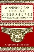 American Indian Literatures An Introduction, Bibliographic Review, and Selected Bibliography