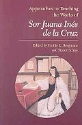 Approaches to Teaching the Works of Sor Juana InS de la Cruz