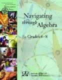 Navigating Through Algebra in Grades 6-8 (Principles and Standards for School Mathematics Na...