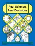 Real Science, Real Decisions: A Collection of Thinking Activities from