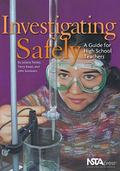 Investigating Safely A Guide for High School Teachers