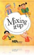 Mixing It Up Integrated, Interdisciplinary, Intriguing Science in the Elementary Classroom  ...