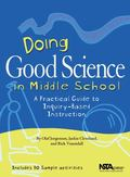 Doing Good Science in Middle School A Practical Guide to Inquiry-Based Instruction
