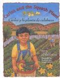 Carlos and the Squash Plant/Carlos Y LA Planta De Calabaza