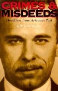 Crimes and Misdeeds: Headlines from Arizona's Past - W. Lane Rogers