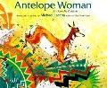 Antelope Woman: An Apache Folktale - Michael Lacapa - Paperback