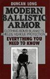 Modern Ballistic Armor: Clothing, Bomb Blankets, Shields, Vehicle Protection . . . Everythin...