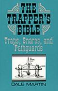 Trapper's Bible Traps, Snares, and Pathguards