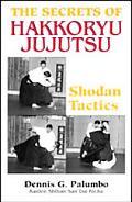 Secrets of Hakkoryu Jujutsu Shodan Tactics