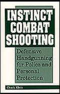 Instinct Combat Shooting Defensive Handgunning for Police and Personal Protection