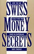 Swiss Money Secrets How You Can Legally Hide Your Money in Switzerland