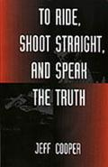 To Ride, Shoot Straight & Speak the Truth