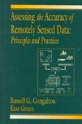 Assessing the Accuracy of Remotely Sensed Data Principles and Practices