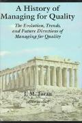 History of Managing for Quality The Evolution, Trends, and Future Directions of Managing for...