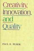 Creativity, Innovation and Quality - Paul E. Plsek - Hardcover