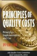 Principles of Quality Costs Principles, Implementation, and Use
