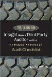 TS 16949: Insights from a Third Party Auditor with a Process Approach Audit Checklist