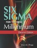 Six Sigma for the New Millennium: A CSSBB Guidebook, Second Edition