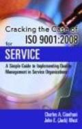 Cracking the Case of ISO 9001:2008 for Service, Second Edition: A Simple Guide to Implementi...